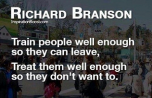A quote from Richard Branson that shows our approach to working with our colleagues